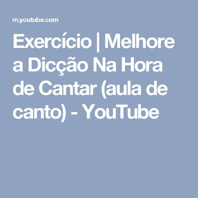 Exercício | Melhore a Dicção Na Hora de Cantar  (aula de canto) - YouTube