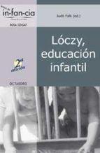 LOCZY, EDUCACION INFANTIL del autor JUDIT FALK (ISBN 9788480639545). Comprar libro completo al MEJOR PRECIO nuevo o segunda mano, leer online la sinopsis o resumen, opiniones, críticas y comentarios.