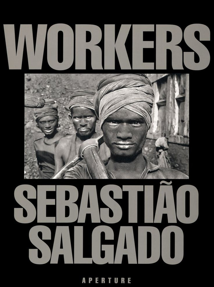 Workers, Sebastião Salgado https://www.fotografiadiaria.com.br/publicacoes/fotolivro-workers-sebastiao-salgado-de-sebastiao-salgado/