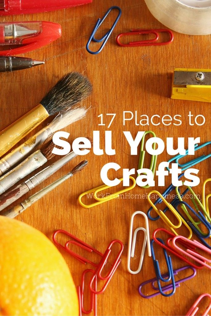 Turn your hobby into a home-based business. Here's 17 places you can start selling your crafts.