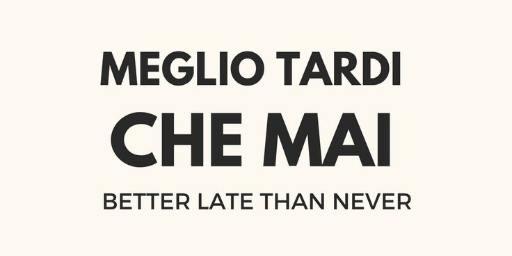 italian chitchat (@italianchitchat) | Twitteritalian chitchat @italianchitchat Aug 12 View translation Meglio tardi che mai | Better late than never