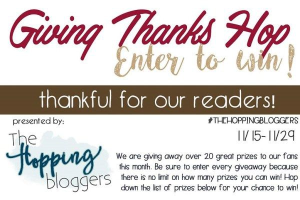 Giving Thanks Giveaway Hop ~ #TheHoppingBloggers #GivingThanks