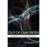 Out of Our Minds: Learning to be Creative (Paperback)By Ken Robinson