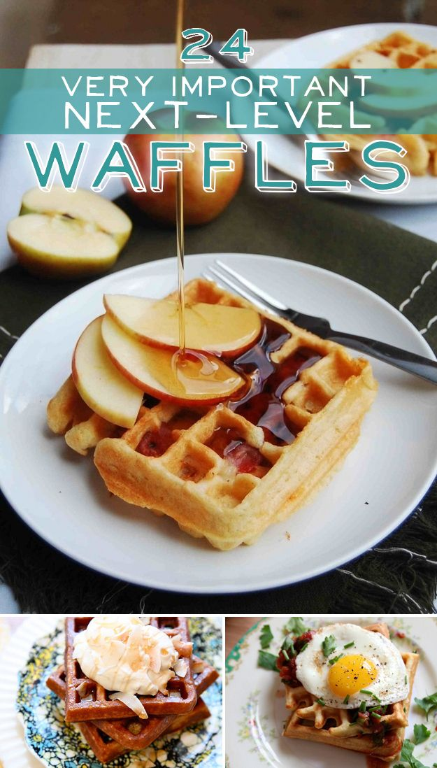 24 Very Important Next-Level Waffles (lemon- Meringue pie Waffles, Blackberry Cobbler Waffles, BLT Waffles, Cornmeal Waffles withApple & Prosciutto, etc.) One for every meal imaginable !!!!!!