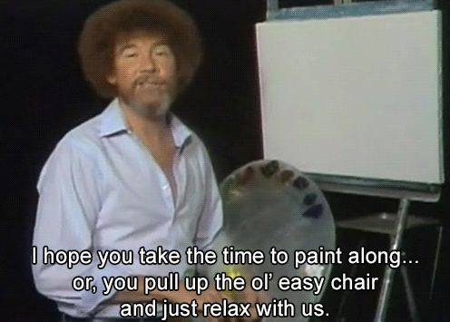 """Realizing that you first experienced ASMR with BobRoss"" YAAAAS.12 Things Only ASMR Fans Will Understand"