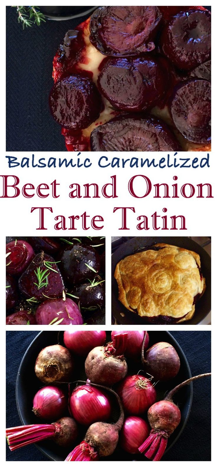 Balsamic Caramelized Beet and Onion Tarte Tatin with Goat's Cheese & Fresh Thyme - A cold weather family favourite recipe