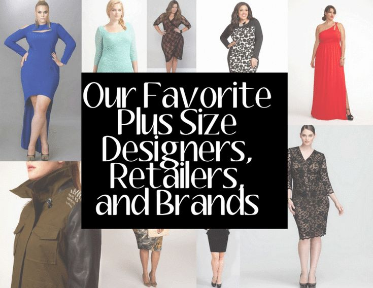 Plus Size Designers, Retailers and Brands
