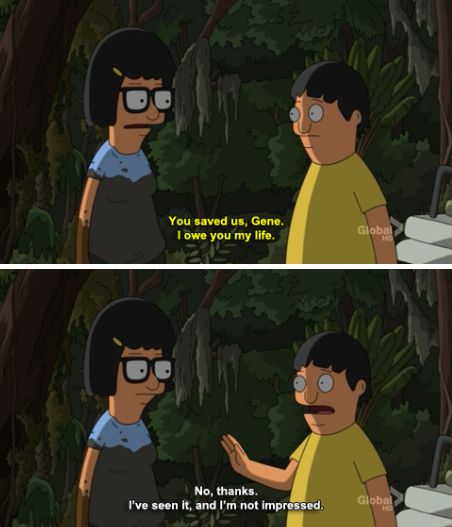 No thanks. I've seen it and I'm not impressed. // Bob's Burgers