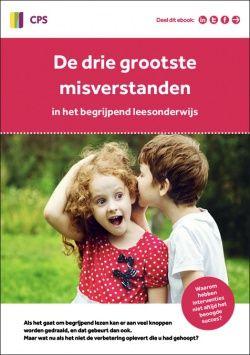 De 3 grootste misverstanden als het gaat om begrijpend leesonderwijs - CPS.nl