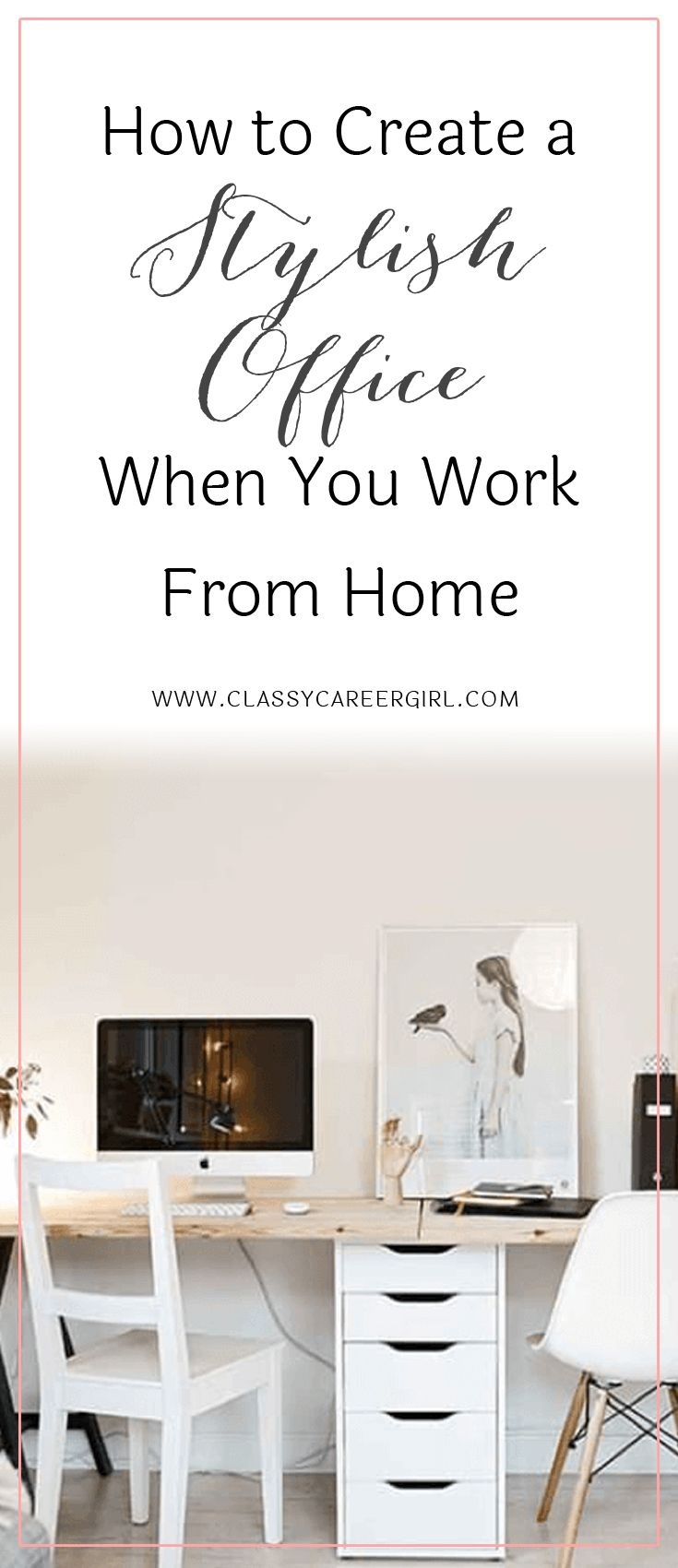 How to Create a Stylish Office When You Work From Home << Classy Career Girl