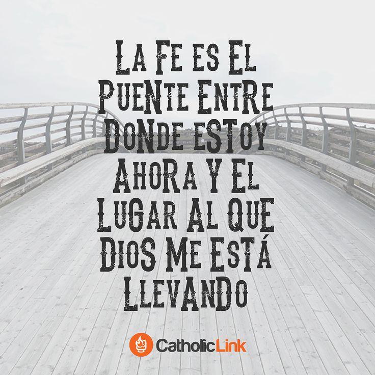 La fe es el puente entre Dios y tú