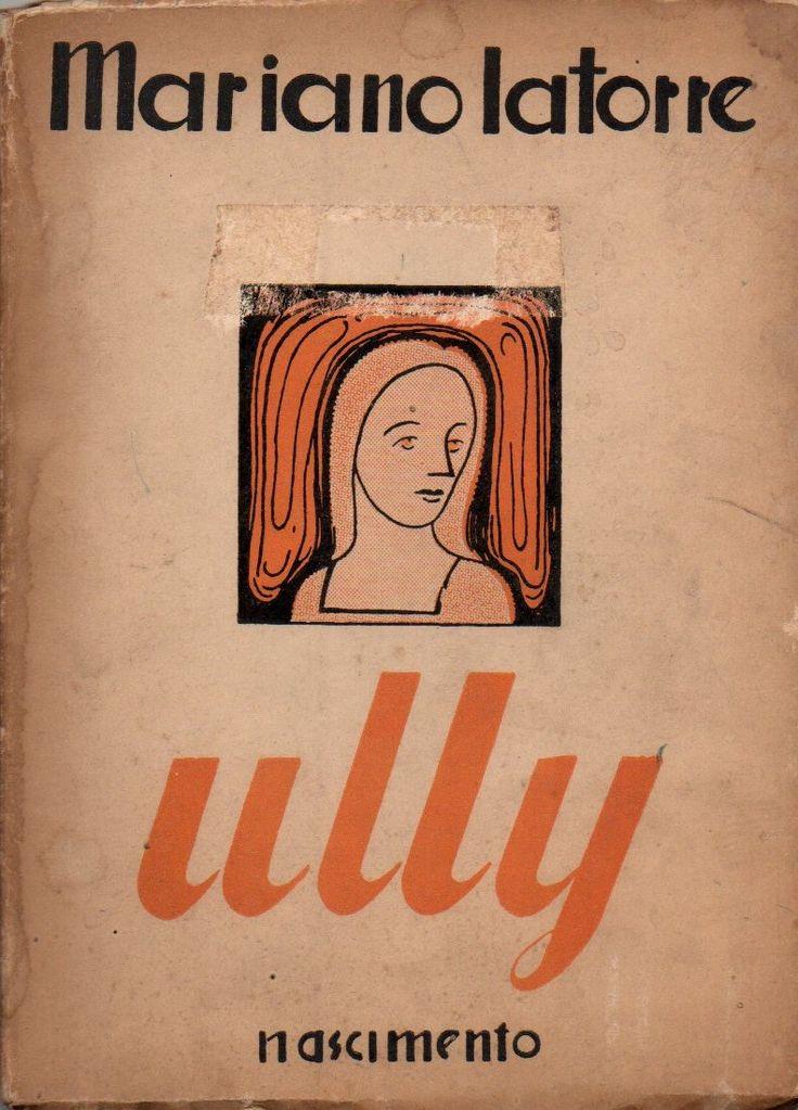Ully / por Latorre, Mariano, 1886-1955 Novelista y cuentista, Premio Nacional de Literatura 1944.