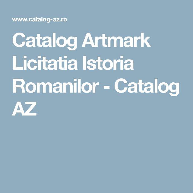 Catalog Artmark Licitatia Istoria Romanilor - Catalog AZ