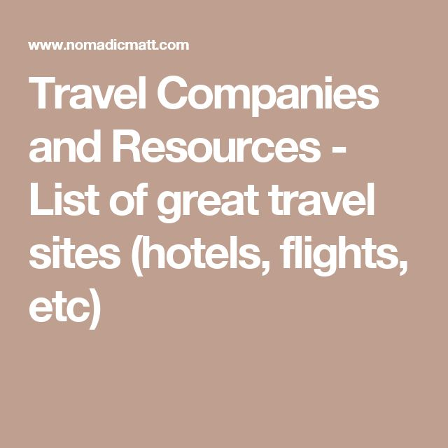 Travel Companies and Resources - List of great travel sites (hotels, flights, etc)