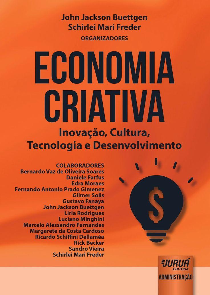 """Cátedra Ozires Silva: Lançamento do livro """"Economia Criativa: Inovação, Cultura, Tecnologia e Desenvolvimento""""."""