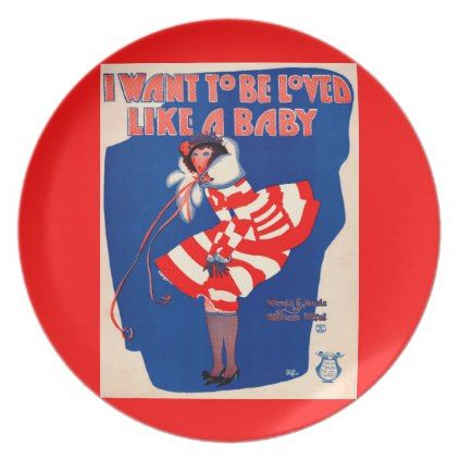 1920s song sheet I Want to Be Loved Like a Baby Melamine Plate - retro kitchen gifts vintage custom diy cyo personalize