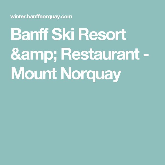 Banff Ski Resort & Restaurant - Mount Norquay