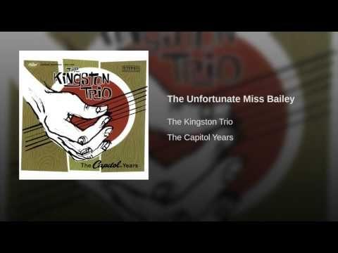 Unfortunate Miss Bailey-  The Kingston Trio