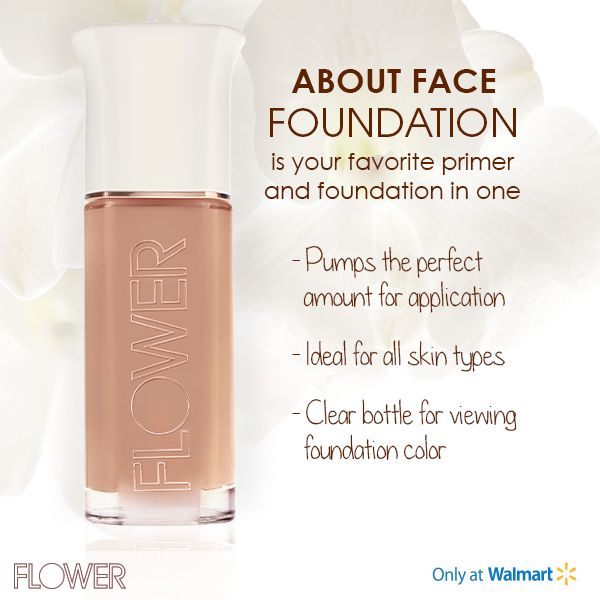 FLOWER About Face Foundation has 14 different shades for a range of skin tones for a flawless faced you.  - No Paraben, fragrance  or oil - Medium to high buildable coverage -Vitamins C&E for anti-aging benefits  Only at Walmart for just $13.98.