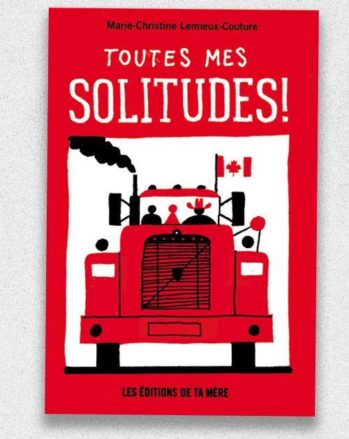 À lire : Premier roman de Marie-Christine Lemieux-Couture, Toutes mes solitudes.