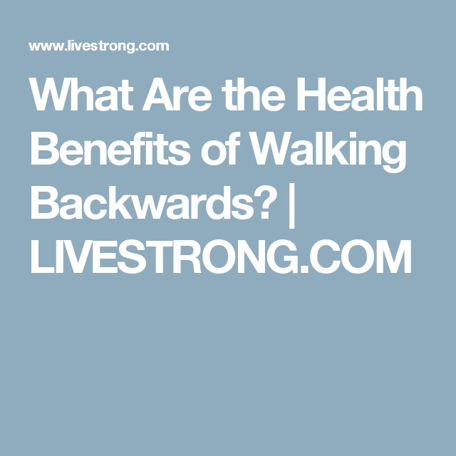 What Are the Health Benefits of Walking Backwards? | LIVESTRONG.COM