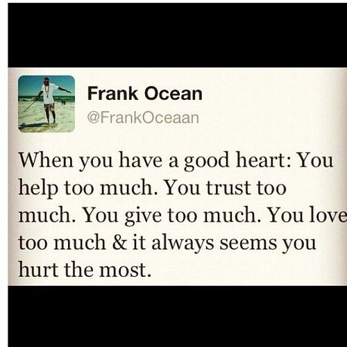 have a good heart... so true