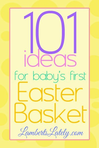 Lamberts Lately: 101 Ideas for Babys First Easter Basket