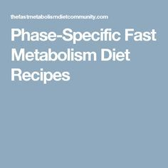 Phase-Specific Fast Metabolism Diet Recipes More