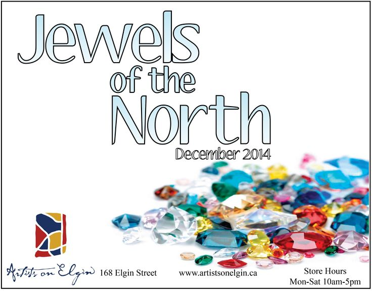 Invitation to 'Jewels of the North' featuring Melanie LeBlanc, Alison Sivers, Barbara Edwards, Ursula Hettmann, Patricia Merti, Carson Merriefield. December 2014 at Artists on Elgin.