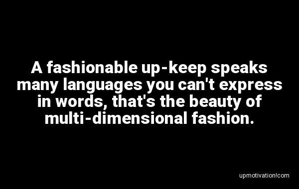 A fashionable up-keep speaks