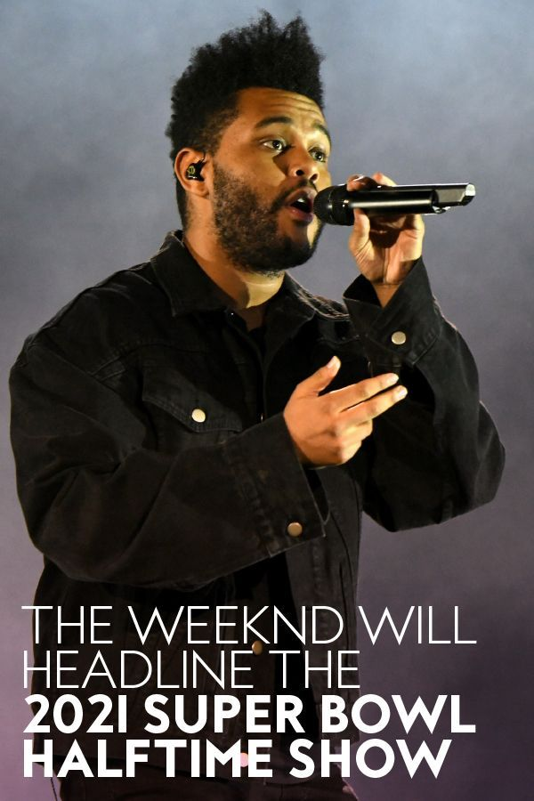 The Weeknd Will Headline The 2021 Super Bowl Halftime Show Super Bowl Halftime Show Extraordinary Moments