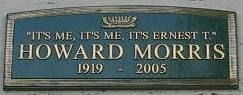"Celebrity Grave Markers >Howard Morris - Best known as Ernest , T. Bass, on the TV series ""The Andy Griffith Show""."