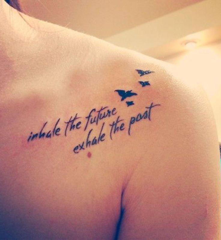 Idées de phrases pour tatouage : « Inhale the future, exhale the past »