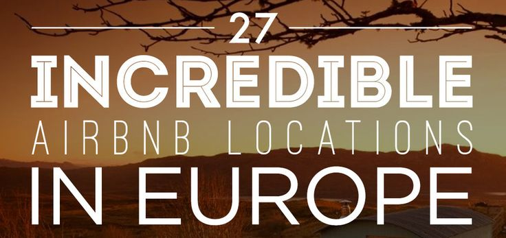 27 Incredible Airbnb Locations In Europe