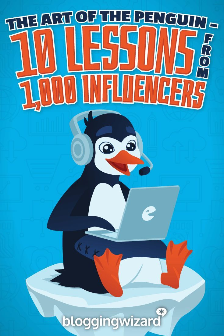 The Art Of The Penguin – 10 Lessons From 1,000 Influencers via @adamjc
