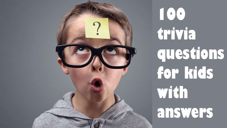 100 trivia quiz questions for kids with answers in 2020 ...