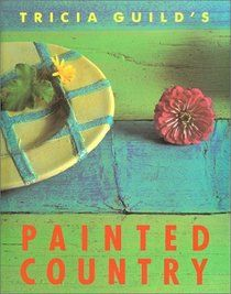 Tricia Guild's Painted Country...this is a great book!