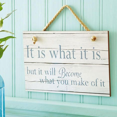 It Is What It Is Plaque $9.00