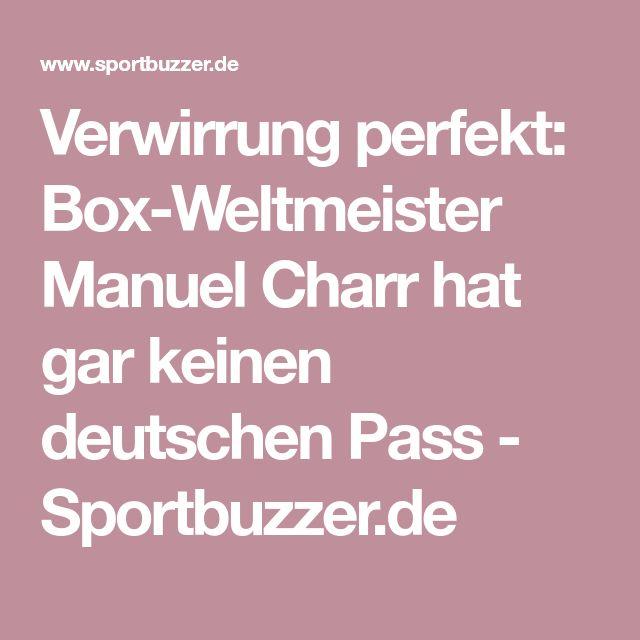 Verwirrung perfekt: Box-Weltmeister Manuel Charr hat gar keinen deutschen Pass - Sportbuzzer.de
