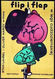 Flip i Flap w legii cudzoziemskiej Original Polish movie poster film USA director: Edward Sutherland actors: Oliver Hardy, Stan Laurel designer: Jerzy Flisak year: 1975 size: A1