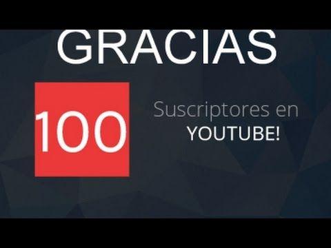 ¡¡¡Llegamos a 100 Suscriptores en YouTube !!!