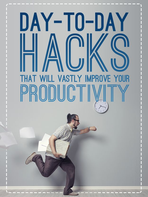 14 Day-To-Day Hacks That Will Vastly Improve Your Productivity. 8 will probably never happen but I love the rest of it!