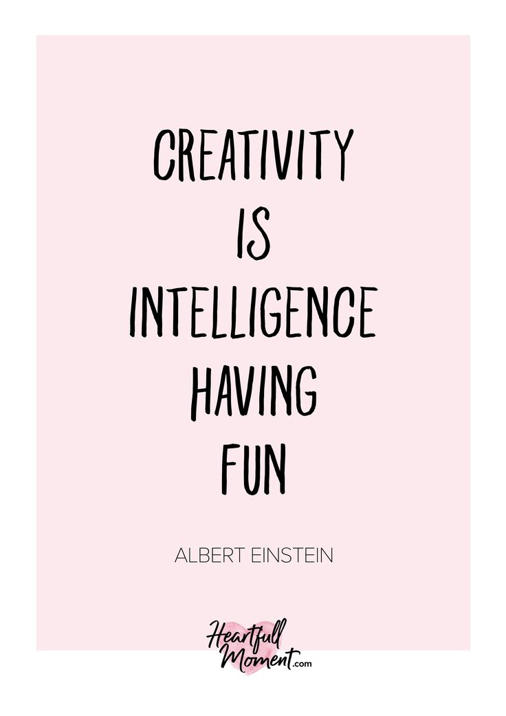 Creativity Is Intelligence Having Fun, creativity, creativity quote, Albert Einstein, inspirational quote, motivational quote, intelligence, fun