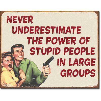 Stupid People: Quotes, Funny Bones, Funny Stuff, Humor, Random Stuff, Stupid People, Large Group, Teas Parties, Caution Signs