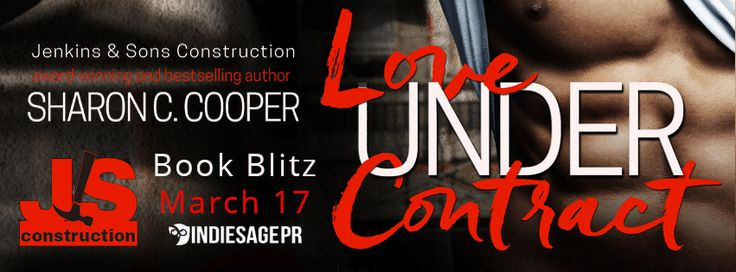 Love Under Contract by Sharon C. CooperBook Blitzorganized by IndieSage PR.  Love Under Contract  by Sharon C. CooperJenkins & Sons ConstructionPublication Date:March 17 2017Genres: Adult Contemporary Romance  Amazon Amazon UK Barnes & Noble Smashwords Ko