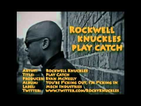 Rockwell Knuckles - Play Catch