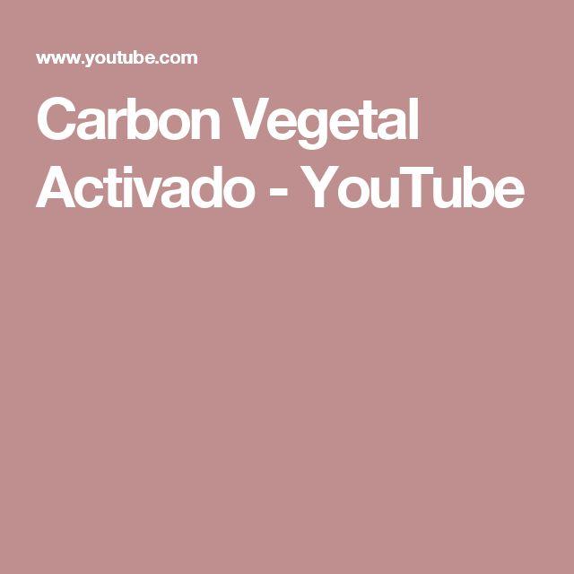 Carbon Vegetal Activado - YouTube