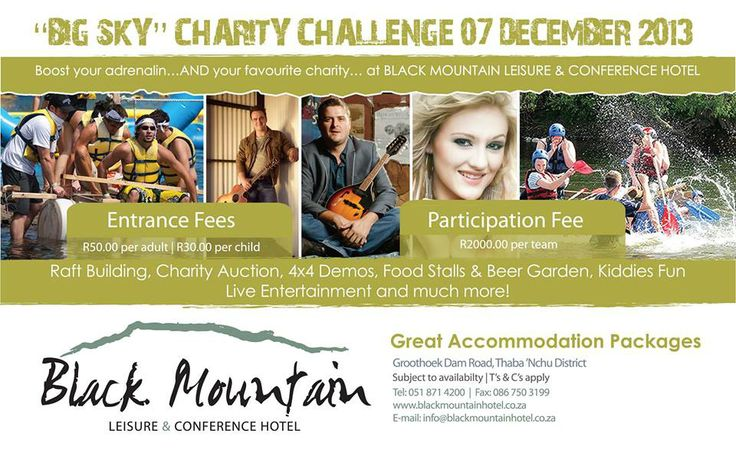 DON'T FORGET ABOUT THE BIG SKY CHARITY CHALLENGE, IN ASSOCIATION WITH OFM, The Sound Of Your Life, happening right here at Black Mountain Leisure & Conference Hotel!!! 7 DECEMBER is the date, and the DAM at Blackmountain is the place to be, whether you ENTER A TEAM or JUST SPEND A FUN FILLED DAY!!!