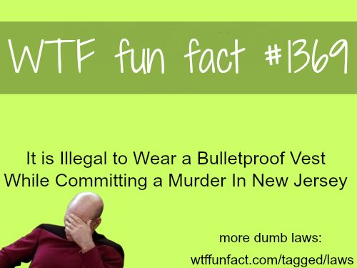 Dumb laws - facts  MORE OF WTF FUN are coming HERE  lawsand funny facts