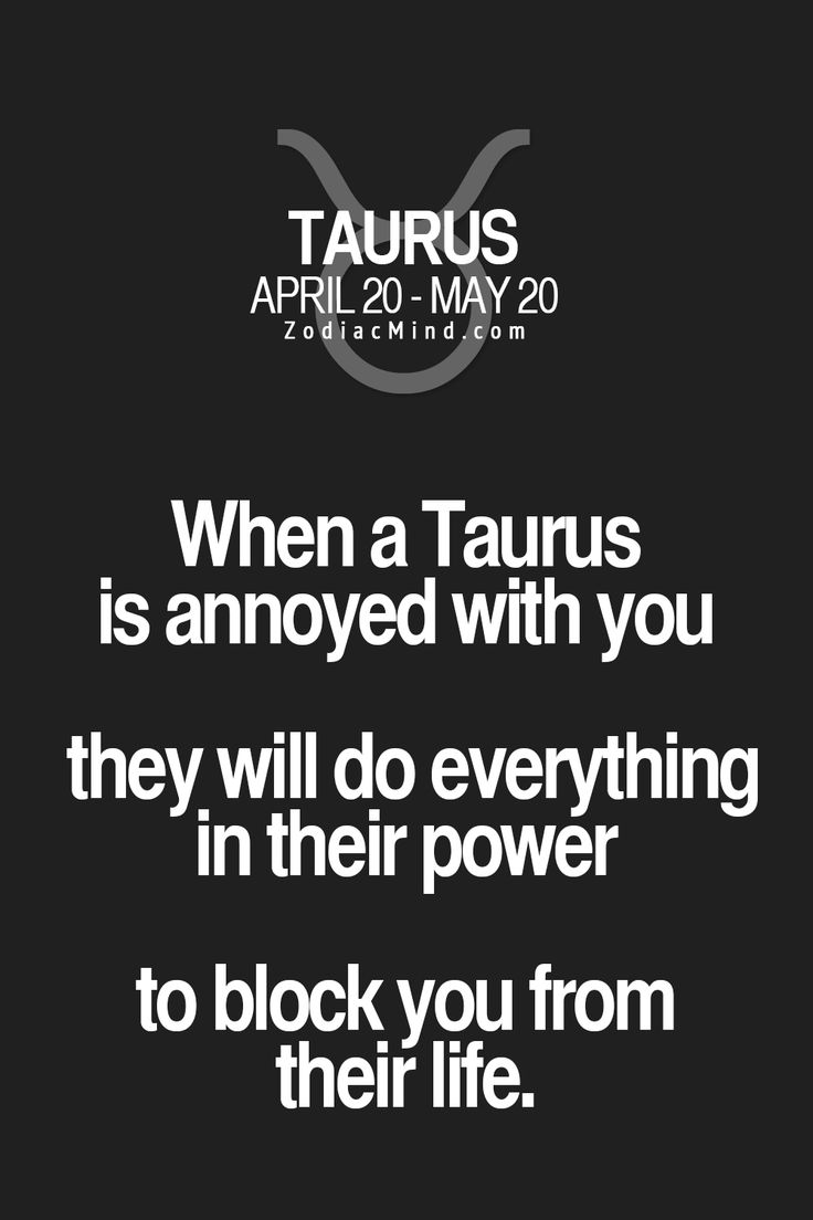 Fun facts about your sign here,,,well I am a taurus and its only if I feel  de`ceived....:(